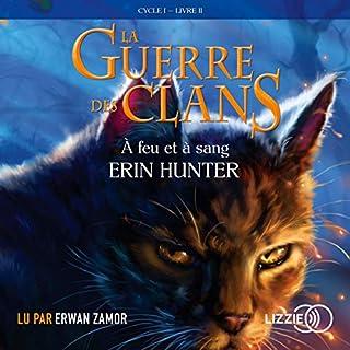 À feu et à sang     La guerre des clans 2              Auteur(s):                                                                                                                                 Erin Hunter                               Narrateur(s):                                                                                                                                 Erwan Zamor                      Durée: 8 h et 5 min     Pas de évaluations     Au global 0,0