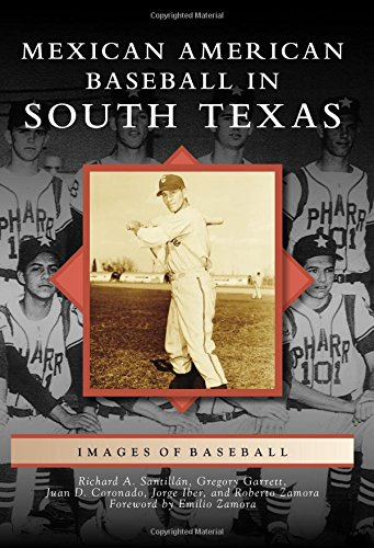 Mexican American Baseball in South Texas (Images of Baseball)
