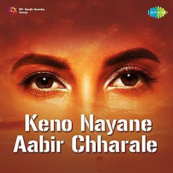 Keno Nayane Aabir Chharale - Single