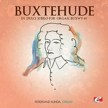 Buxtehude: In dulci jubilo for Organ, BuxWV 197 (Digitally Remastered)