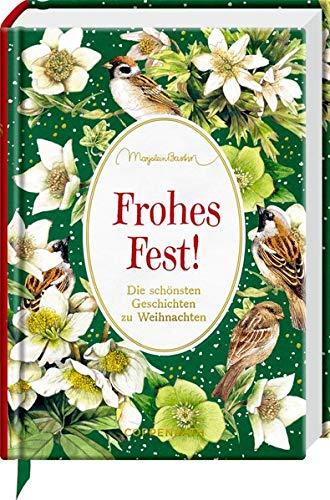 Frohes Fest!: Die schönsten Geschichten zu Weihnachten (Schmuckausgabe)