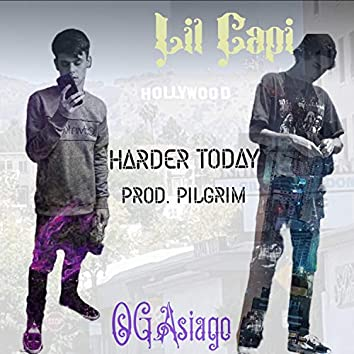Harder Today (feat. Lil Capi)