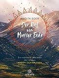 Der Ruf von Mutter Erde: Die kostbare Weisheit der letzten Anden-Schamanen - Mit fünf schamanischen Übungen als Download