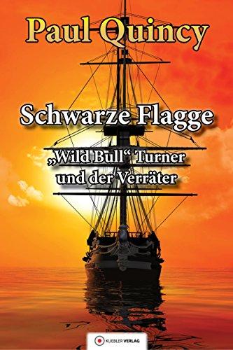 Schwarze Flagge: Band 1 - William Turner und der Verräter (William Turner - Seeabenteuer)