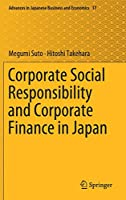 Corporate Social Responsibility and Corporate Finance in Japan (Advances in Japanese Business and Economics (17))