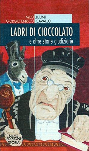 Ladri di cioccolato. E altre storie giudiziarie