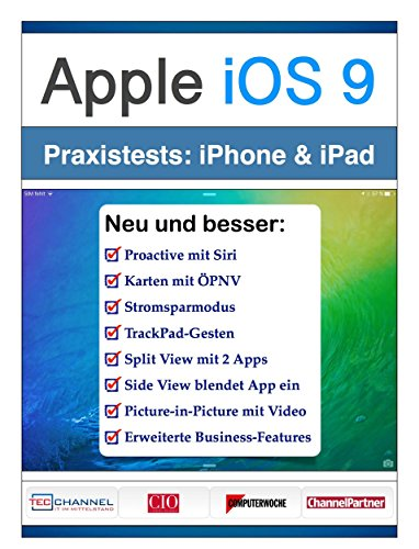 Apple iOS 9 auf dem iPhone und iPad: Proactive, Split View, TrackPad-Gesten & Co im Praxistest (German Edition)