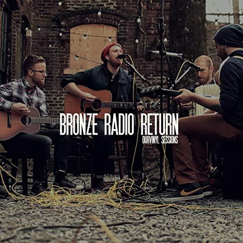 Bronze Radio Return   OurVinyl Sessions
