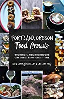Portland, Oregon Food Crawls: Touring the Neighborhoods One Bite & Libation at a Time
