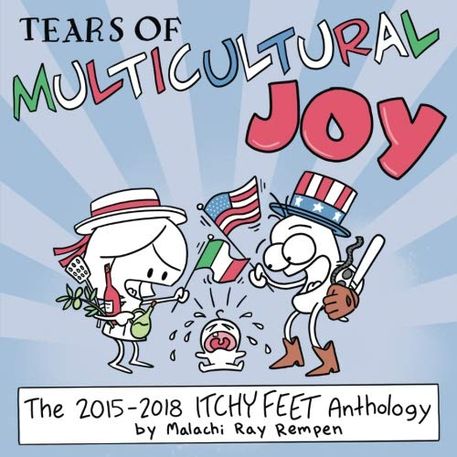 Tears of Multicultural Joy: The 2015-2018 ITCHY FEET Anthology: Volume 2 (Itchy Feet Anthologies) [Idioma Inglés]