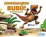 ¡Dinosaurio Bubú! El Deinonychus (Castellano - A PARTIR DE 0 AÑOS - CUENTOS - Otros libros) (Spanish Edition)