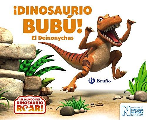 ¡Dinosaurio Bubú! El Deinonychus (Castellano - A PARTIR DE 0 AÑOS - CUENTOS - Otros libros)