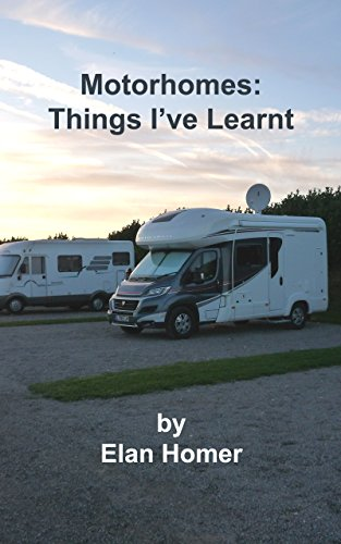 Motorhomes: Things I've Learnt (English Edition)