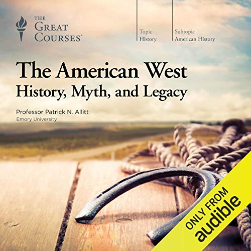 The American West: History, Myth, and Legacy                   By:                                                                                                                                 Patrick N. Allitt,                                                                                        The Great Courses                               Narrated by:                                                                                                                                 Patrick N. Allitt                      Length: 12 hrs and 2 mins     628 ratings     Overall 4.6
