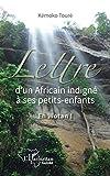 Lettre d'un Africain indigné à ses petits-enfants: Eh Wotan ! (Harmattan Guinée)