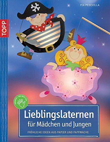 Lieblingslaternen für Mädchen und Jungen: Fröhliche Ideen aus Papier und Pappmaché (kreativ.kompakt.kids)