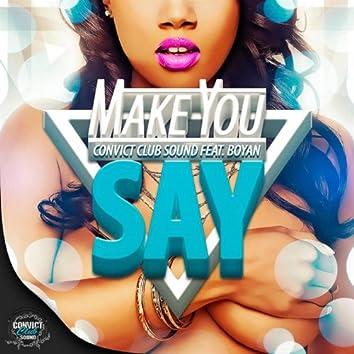 Make You Say (feat. Boyan)