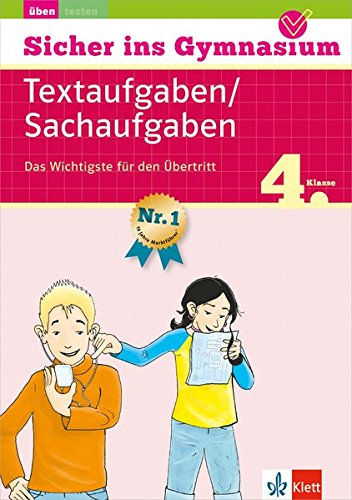 Klett Sicher ins Gymnasium Mathematik Textaufgaben/ Sachaufgaben 4. Klasse: Das Wichtigste für den Übertritt