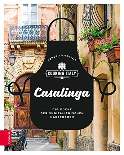 Casalinga: Die Küche der süditalienischen Hausfrauen (German Edition)