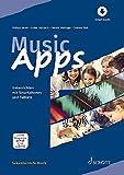 Music Apps: Unterrichten mit Smartphones und Tablets. Ausgabe mit verschiedenen Online-Materialien. (Sekundarstufe Musik)