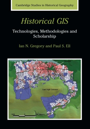 Compare Textbook Prices for Historical Gis: Technologies, Methodologies, And Scholarship Cambridge Studies in Historical Geography  ISBN 9780521671705 by Gregory, Ian N.,Ell, Paul S.