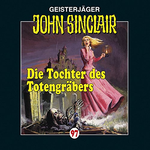 Die Tochter des Totengräbers (John Sinclair 97) audiobook cover art