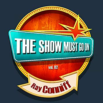 THE SHOW MUST GO ON with Ray Conniff, Vol. 02