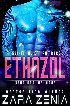 Ethazol: A Sci-Fi Alien Romance (Warriors of Orba Book 5) by [Zara Zenia, Kasmit Covers, Teresa Banschbach]