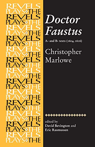Doctor Faustus: A- And B- Texts