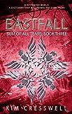 Eastfall: A Post-Apocalyptic Dystopian Survival Novel (Sum of all Tears Book 3) (English Edition)