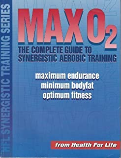 Max O2: The Complete Guide to Synergistic Aerobic Training (HFL synergistic training series)