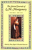 The Selected Journals of L.M. Montgomery, Vol. 1: 1889-1910 by L. M. Montgomery(2000-09-14)