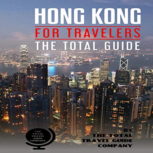 Hong Kong for Travelers: The Total Guide audiobook cover art