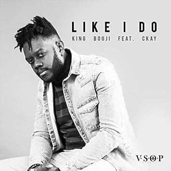 Like I Do (feat. Ckay)