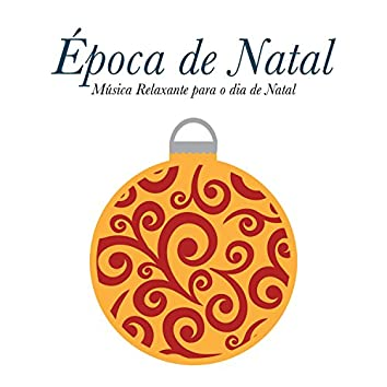 Época de Natal - Música Relaxante para o dia de Natal, almoço de Natal, Boas Festas