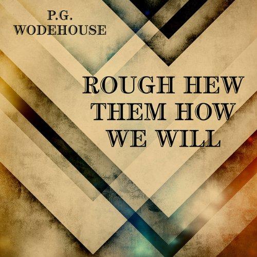 Rough-Hew Them How We Will  Audiolibri