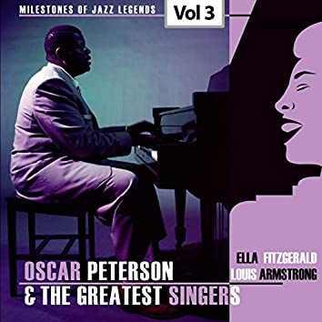 Milestones of Jazz Legends - Oscar Peterson & The Greatest Singers, Vol. 3