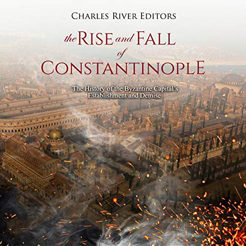The Rise and Fall of Constantinople audiobook cover art