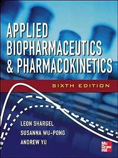 Applied Biopharmaceutics & Pharmacokinetics, Sixth Edition (Shargel, Applied Biopharmaceuticals & Pharmacokinetics)