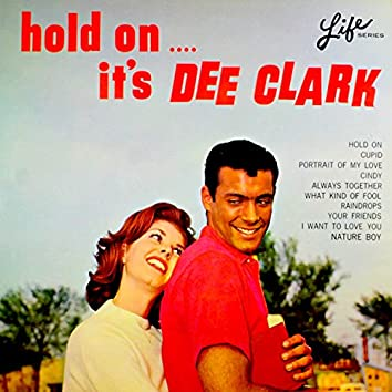 Hold on, It's Dee Clark