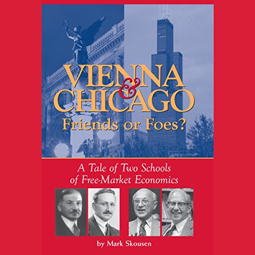 Vienna & Chicago, Friends or Foes?     A Tale of Two Schools of Free-Market Economics              By:                                                                                                                                 Mark Skousen                               Narrated by:                                                                                                                                 Todd Gaddy                      Length: 8 hrs and 26 mins     14 ratings     Overall 4.4