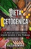 DIETA CETOGÉNICA: La nueva guía para vivir sanos y en forma