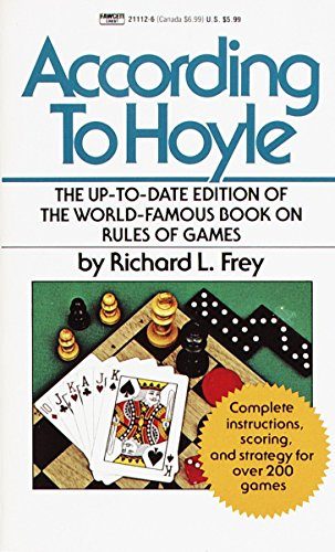 Compare Textbook Prices for According to Hoyle: The Up-to-Date Edition of the World-Famous Book on Rules of Games  ISBN 9780449211120 by Frey, Richard L.