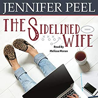 The Sidelined Wife     More Than a Wife Series, Book 1              By:                                                                                                                                 Jennifer Peel                               Narrated by:                                                                                                                                 Melissa Moran                      Length: 9 hrs and 1 min     37 ratings     Overall 4.7