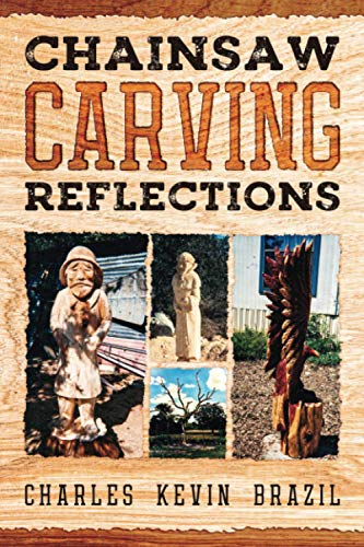 Compare Textbook Prices for Chainsaw Carving Reflections  ISBN 9798599819790 by Brazil, Charles Kevin