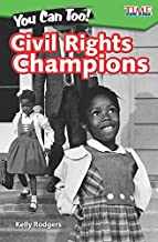You Can Too! Civil Rights Champions - TIME FOR KIDS® Informational Text - Great for School Projects and Book Reports - (Time for Kids Nonfiction Readers)