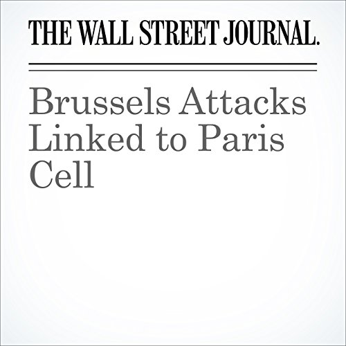 Brussels Attacks Linked to Paris Cell cover art