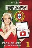 Aprender portugués - Texto paralelo - Fácil de leer | Fácil de escuchar: Lectura fácil en portugués: Volume 1 (CURSO EN AUDIO)