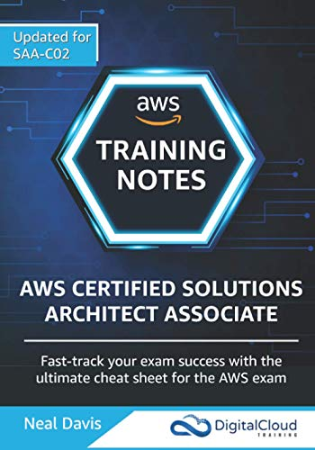 AWS Certified Solutions Architect Associate Training Notes 2019: Fast-track your exam success with the ultimate cheat sheet for the SAA-C01 exam