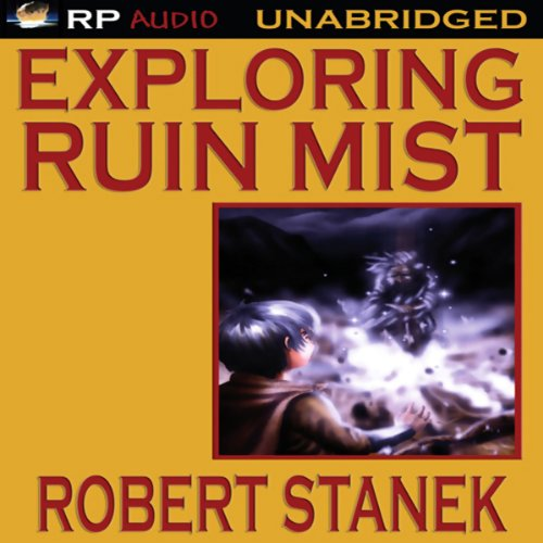 Exploring Ruin Mist     Special Edition for The Kingdoms and the Elves of the Reaches              By:                                                                                                                                 Robert Stanek                               Narrated by:                                                                                                                                 uncredited                      Length: 30 mins     5 ratings     Overall 3.8